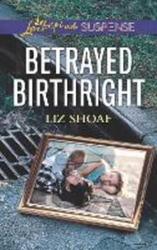 Betrayed Birthright (Mills & Boon Love Inspired Suspense)