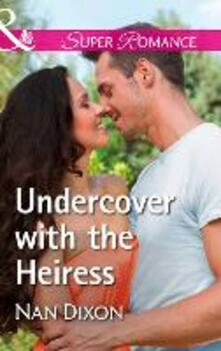 Undercover With The Heiress