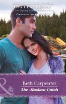 Alaskan Catch (Mills & Boon Heartwarming) (A Northern Lights Novel, Book 1)