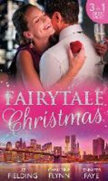 Fairytale Christmas: Mistletoe and the Lost Stiletto / Her Holiday Prince Charming / A Princess by Christmas (Mills & Boon M&B)