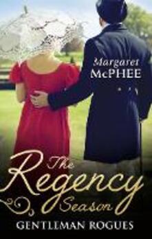 Regency Season: Gentleman Rogues: The Gentleman Rogue / The Lost Gentleman (Mills & Boon M&B)