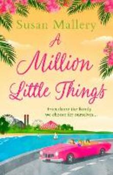 Million Little Things: An uplifting read about friends, family and second chances for summer 2018 from the #1 New York Times bestselling author (Mills & Boon M&B)