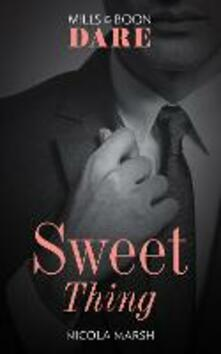 Sweet Thing: A steamy book where a one night stand could lead to much more. Perfect for fans of Fifty Shades Freed (Mills & Boon Dare) (Hot Sydney Nights, Book 1)
