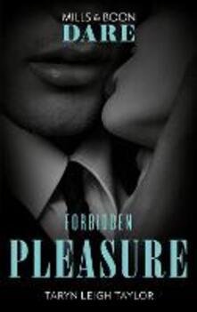 Forbidden Pleasure (Mills & Boon Dare) (The Business of Pleasure)