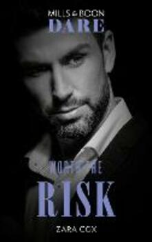 Worth The Risk (Mills & Boon Dare) (The Mortimers: Wealthy & Wicked)