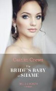 Bride's Baby Of Shame (Mills & Boon Modern) (Stolen Brides, Book 2)