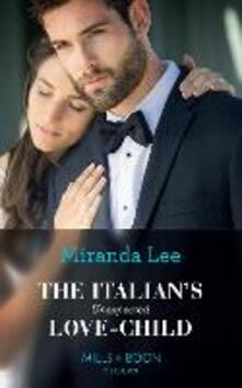 The Italian's Unexpected Love-Child (Mills & Boon Modern) (Secret Heirs of Billionaires, Book 17)