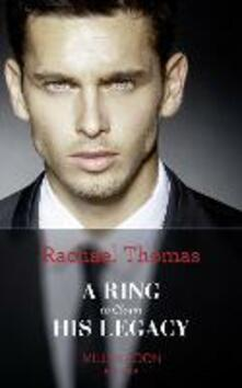 A Ring To Claim His Legacy (Mills & Boon Modern)
