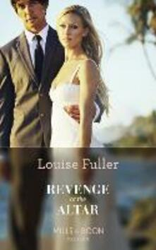 Revenge At The Altar (Mills & Boon Modern)