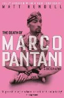 The Death of Marco Pantani: A Biography - Matt Rendell - cover