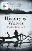 Libro in inglese History of Wolves: Shortlisted for the 2017 Man Booker Prize Emily Fridlund