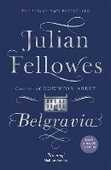 Libro in inglese Julian Fellowes's Belgravia: A Tale of Secrets and Scandal Set in 1840s London from the Creator of Downton Abbey Julian Fellowes