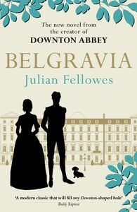 Ebook in inglese Julian Fellowes's Belgravia Fellowes, Julian