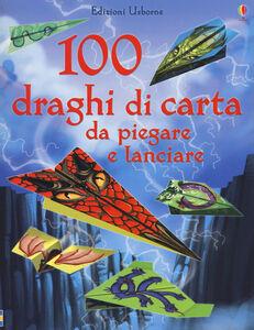 Libro 100 draghi di carta da piegare e lanciare Sam Baer
