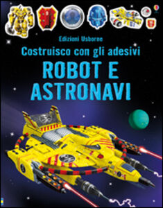 Foto Cover di Robot e astronavi. Costruisco con gli adesivi, Libro di Simon Tudhope,R. Ilyasa, edito da Usborne Publishing