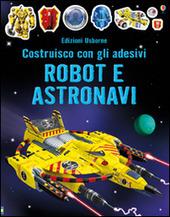 Robot e astronavi. Costruisco con gli adesivi