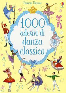 Foto Cover di 1000 adesivi di danza classica, Libro di Meredith Sue,Desideria Guicciardini, edito da Usborne Publishing