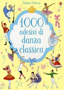 Libro 1000 adesivi di danza classica Meredith Sue , Desideria Guicciardini