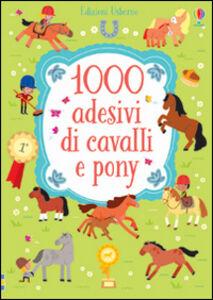Libro 1000 adesivi di cavalli e pony Lucy Bowman , Adrien Siroy 0