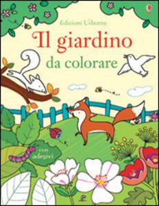 Libro Il giardino da colorare. Con adesivi Felicity Brooks , Benedetta Giaufret , Enrica Rusinà