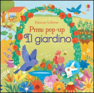 Il giardino. Ediz. illustrata - Fiona Watt,Alessandra Psacharopulo - copertina