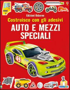 Libro Auto e mezzi speciali. Costruisco con gli adesivi Simon Tudhope , Reza Ilyasa , Adrian Mann