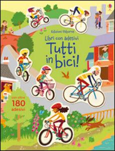 Libro Tutti in bici! Con adesivi Jessica Greenwell , Sean Longcroft