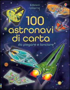 Libro 100 astronavi di carta da piegare Jerome Martin , Andy Tudor 0