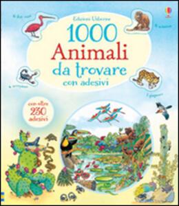 1000 animali da trovare. Con adesivi - Gillian Doherty,Teri Gower - copertina
