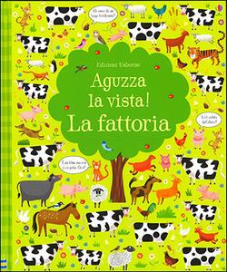 La fattoria. Aguzza la vista! Ediz. illustrata - Kirsteen Robson,Lucas Gareth - copertina