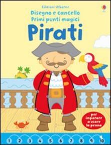 Pirati. Disegno e cancello. Primi punti magici. Ediz. illustrata. Con gadget.pdf