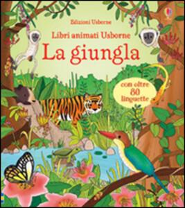 La giungla. Libri animati - Minna Lacey,Brendan Lacey - copertina