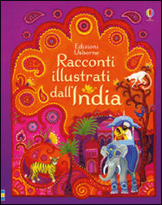Racconti illustrati dall'India. Ediz. illustrata