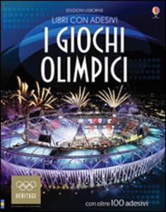 I giochi olimpici. Con adesivi. Ediz. illustrata - Susan Meredith,Galia Bernstein - copertina