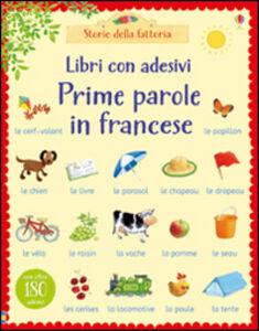 Libro Prime parole in francese. Con adesivi Heather Amery , Stephen Cartwright