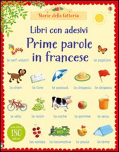 Libro Prime parole in francese. Con adesivi. Ediz. illustrata Heather Amery , Stephen Cartwright
