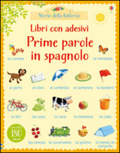 Foto Cover di Prime parole in spagnolo. Con adesivi, Libro di Heather Amery,Stephen Cartwright, edito da Usborne Publishing