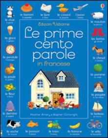Antondemarirreguera.es Le prime cento parole in francese. Ediz. illustrata Image