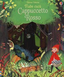 Tegliowinterrun.it Cappuccetto Rosso. Fiabe cucù. Ediz. illustrata Image