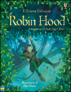 Robin Hood. Racconti illustrati. Ediz. illustrata - Rob Lloyd Jones,Allan Marks - copertina