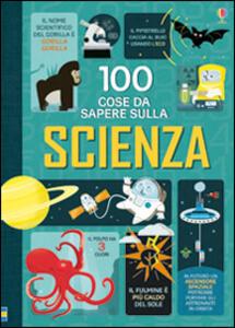 100 cose da sapere sulla scienza - copertina