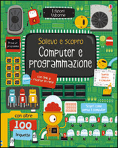 Computer e programmazione. Ediz. illustrata - Rosie Dickins,Shaw Nielsen - copertina