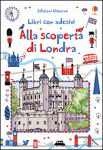 Foto Cover di Alla scoperta di Londra. Con adesivi, Libro di Rob Lloyd Jones,Carlo Stanga, edito da Usborne Publishing 0