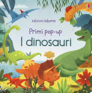 I dinosauri. Primi pop-up. Ediz. illustrata - Fiona Watt,Alessandra Psacharopulo - copertina
