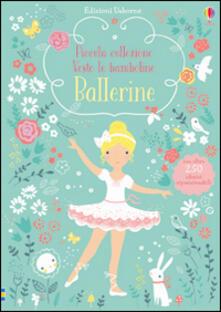 Ristorantezintonio.it Ballerine. Piccola collezione Vesto le bamboline. Con adesivi. Ediz. illustrata Image