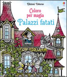 Winniearcher.com Palazzi fatati. Coloro per magia. Ediz. illustrata Image