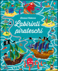 Labirinti pirateschi. I grandi libri dei labirinti. Ediz. illustrata.pdf