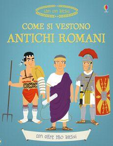 Libro Come si vestono gli antichi romani? Louie Stowell
