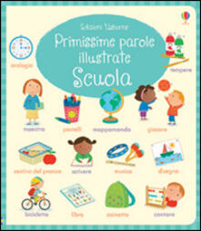 Ascotcamogli.it Scuola. Primissime parole illustrate. Ediz. illustrata Image