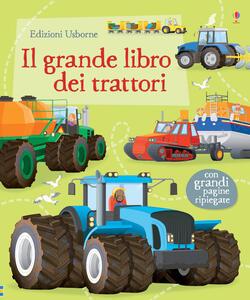 Il grande libro dei trattori. Ediz. illustrata - Lisa Jane Gillespie - copertina